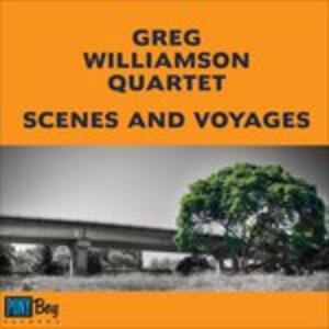 Scenes and Voyages - CD Audio di Greg Williamson