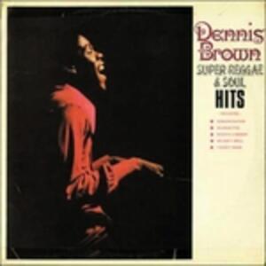 Super Reggae & Soul Hits - CD Audio di Dennis Brown