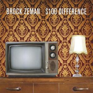 $100 Difference - CD Audio di Brock Zeman