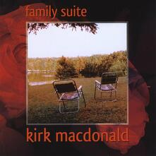 Family Suite - CD Audio di Kirk MacDonald