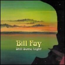 Still Some Light - CD Audio di Bill Fay