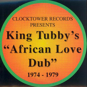 African Love Dub 1974-1979 - CD Audio di King Tubby