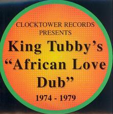 African Love Dub 1974-1979 - CD Audio di King Tubby