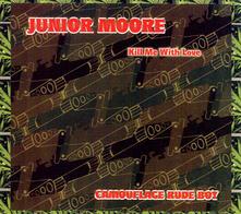Kill Me with Love - CD Audio di Junior Moore