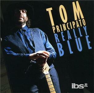 Really Blue - CD Audio di Tom Principato