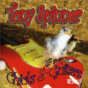 Chicks & Guitars - CD Audio di Tony Spinner