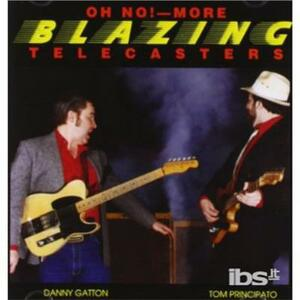Oh No! More Blazing Telecasters - CD Audio di Tom Principato,Danny Gatton