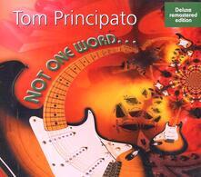 Not One Word - CD Audio di Tom Principato
