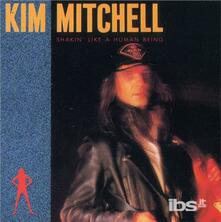 Shakin' Like a Human Bein - CD Audio di Kim Mitchell