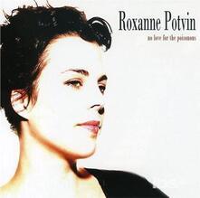 No Love for the Poisonous - CD Audio di Roxanne Potvin