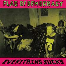 Everything Sucks (Limited Edition) - Vinile LP di Flag of Democracy