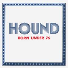 Born Under 76 - CD Audio di Hound