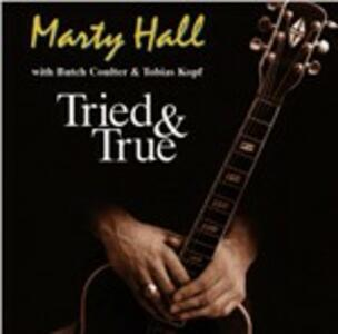 Tried & True - CD Audio di Marty Hall