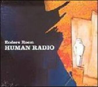 Human Radio - CD Audio di Enders Room