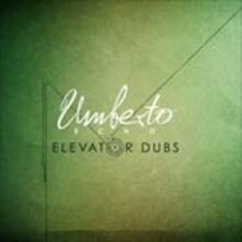 Elevator Dubs - CD Audio di Umberto Echo