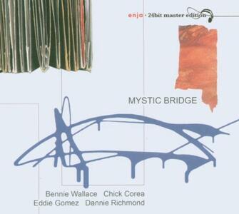 Mystic Bridge - CD Audio di Chick Corea,Eddie Gomez,Danny Richmond,Bennie Wallace
