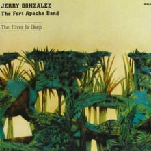 The River Is Deep - CD Audio di Jerry Gonzales