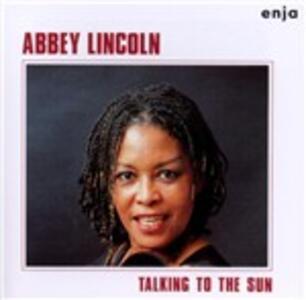 Talking to the Sun - CD Audio di Abbey Lincoln