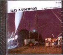 Just So Happens - CD Audio di Ray Anderson
