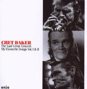 The Last Great Concert vols. 1 & 2 - CD Audio di Chet Baker