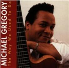 The Way We Used to Do - CD Audio di Michael Gregory