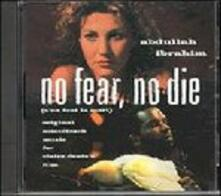 No Fear No Die - CD Audio di Abdullah Ibrahim