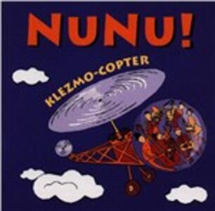 Klezmo Copter - CD Audio di Nunu!