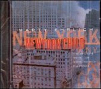 New York Child - CD Audio di Marty Ehrlich