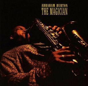 Magician - CD Audio di Abraham Burton