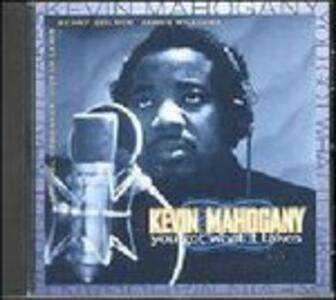 You Got What it Takes - CD Audio di Kevin Mahogany