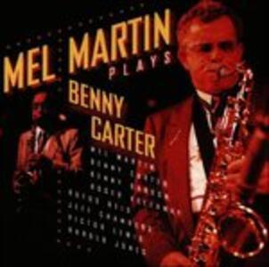 Plays Benny Carter - CD Audio di Mel Martin