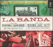 La banda - CD Audio di Banda di Ruvo