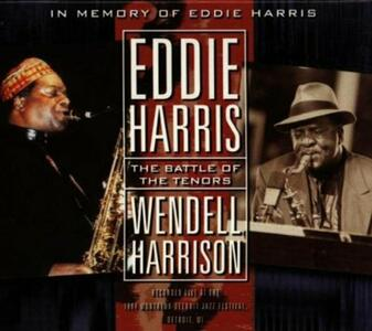 The Battle of the Tenors - CD Audio di Eddie Harris,Wendell Harrison