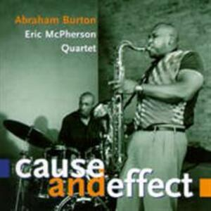 Cause and Effect - CD Audio di Abraham Burton