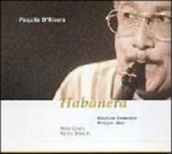 Habanera - CD Audio di Paquito D'Rivera