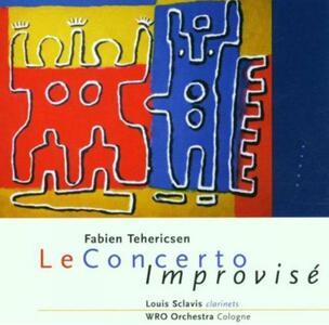 Le Concerto Improvise - CD Audio di Fabien Tehericsen