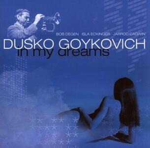 In My Dreams - CD Audio di Dusko Goykovich