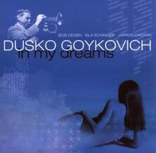 In My Dreams - CD Audio di Dusko Goykovich