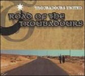 Road of the Troubadours - CD Audio di Troubadours United