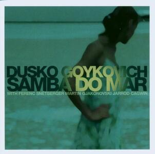 Samba do Mar - CD Audio di Dusko Goykovich