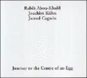 Journey to the Centre of an Egg - CD Audio di Rabih Abou-Khalil