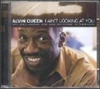 I Ain't Looking at You - CD Audio di Alvin Queen