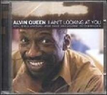 I Ain't Looking at You - CD Audio di Alvin Queen