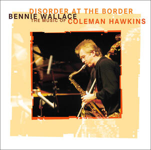 Disorder at the Border - CD Audio di Bennie Wallace