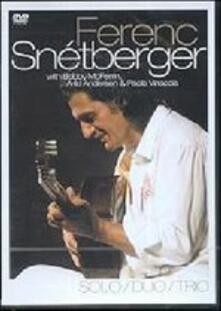 Ferenc Snétberger. Solo/Duo/Trio - DVD
