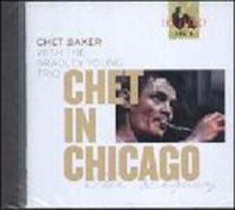 Chet in Chicago. The Legacy - CD Audio di Chet Baker