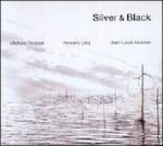 Silver & Black - CD Audio di Howard Levy,Michael Riessler,Jean-Louis Matinier