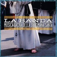 Musica sacra sella Settimana Santa - CD Audio di Banda di Ruvo