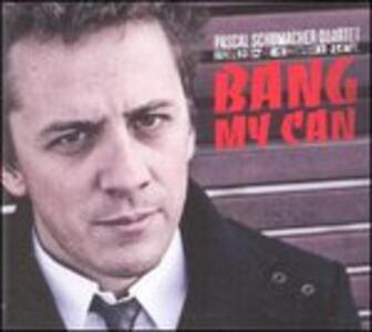 Bang My Can - CD Audio di Pascal Schumacher