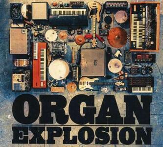 Organ Explosion - CD Audio di Organ Explosion